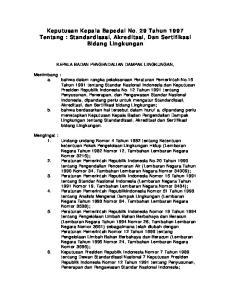 Keputusan Kepala Bapedal No. 29 Tahun 1997 Tentang : Standardisasi, Akreditasi, Dan Sertifikasi Bidang Lingkungan