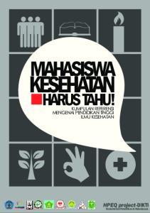 KESEHATAN MAHASISWA HARUS TAHU! HPEQ project-dikti KUMPULAN REFERENSI MENGENAI PENDIDIKAN TINGGI ILMU KESEHATAN. Kementerian Pendidikan & Kebudayaan