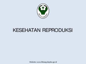 KESEHATAN REPRODUKSI. Website: