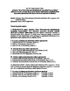 Készült: Szécsény Város Önkormányzata Képviselő-testületének augusztus 10-i rendkívüli ülésére. Előterjesztő: Stayer László polgármester