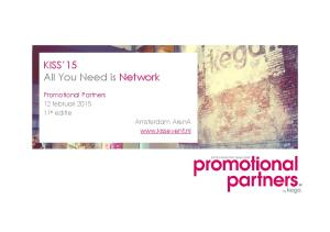 KISS 15 All You Need is Network. Promotional Partners 12 februari e editie Amsterdam ArenA