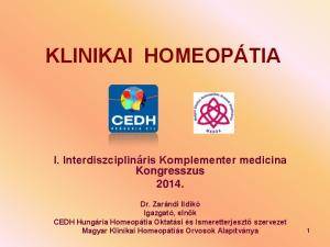 KLINIKAI HOMEOPÁTIA I. Interdiszciplináris Komplementer medicina Kongresszus 2014