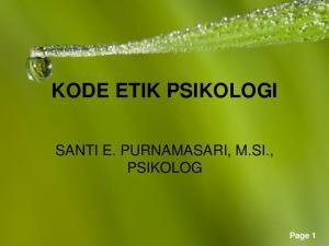 KODE ETIK PSIKOLOGI SANTI E. PURNAMASARI, M.SI., PSIKOLOG. Page 1