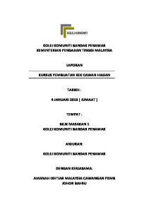 KOLEJ KOMUNITI BANDAR PENAWAR KEMENTERIAN PENGAJIAN TINGGI MALAYSIA LAPORAN KURSUS PEMBUATAN KEK CAWAN HIASAN TARIKH : 4 JANUARI 2013 ( JUMAAT )