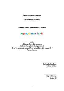 Školní vzdělávací program. pro předškolní vzdělávání. Základní škola a Mateřská škola Opařany PESTROBAREVNÝ SVĚT