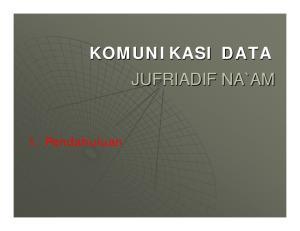 KOMUNIKASI DATA JUFRIADIF NA`AM. 1. Pendahuluan