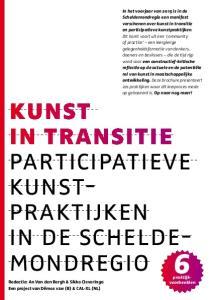 kunst in transitie participatieve kunstpraktijken in de scheldemondregio