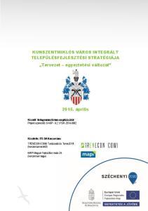 KUNSZENTMIKLÓS VÁROS INTEGRÁLT TELEPÜLÉSFEJLESZTÉSI STRATÉGIÁJA Tervezet egyeztetési változat április