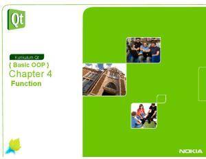 Kurikulum Qt. { Basic OOP } Chapter 4. Function
