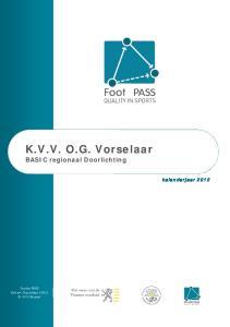 K.V.V. O.G. Vorselaar BASIC regionaal Doorlichting kalenderjaar 2012