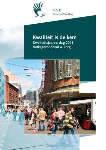 Kwaliteit is de kern Kwaliteitsjaarverslag 2011 Volksgezondheid & Zorg