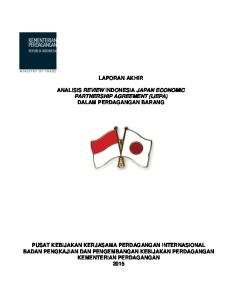LAPORAN AKHIR ANALISIS REVIEW INDONESIA JAPAN ECONOMIC PARTNERSHIP AGREEMENT (IJEPA) DALAM PERDAGANGAN BARANG