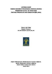 LAPORAN AKHIR NASKAH AKADEMIK RANCANGAN UNDANG-UNDANG PERUBAHAN UU NO. 26 TAHUN 2000 TENTANG PENGADILAN HAK ASASI MANUSIA (HAM)