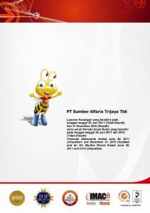 Laporan Keuangan yang berakhir pada tanggal-tanggal 30 Juni 2011 (Tidak Diaudit) dan 31 Desember 2010 (Diaudit) serta untuk Periode Enam Bulan yang