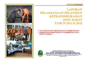LAPORAN PELAKSANAAN PELATIHAN KETRANSMIGRASIAN JAWA BARAT TAHUN 2011 & 2012