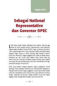 Lebih lanjut, selaku Direktur Eksplorasi dan Produksi, Rachmat juga. Sebagai National Representative dan Governor OPEC