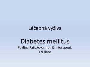 Léčebná výživa. Diabetes mellitus. Pavlína Pařízková, nutriční terapeut, FN Brno