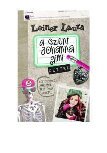 Leiner Laura. A Szent Johanna gimi 6. Ketten