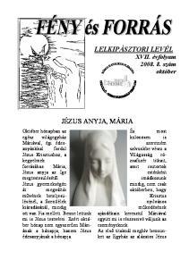LELKIPÁSZTORI LEVÉL XVII. évfolyam szám október JÉZUS ANYJA, MÁRIA. És most különösen is szeretném szívünkbe vésni a Világosság rózsafüzér