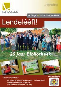 Lendelééft! 25 jaar Bibliotheek LENDELEDE. de bezige k(r)ant van onze gemeente.  Binnenin meer over :