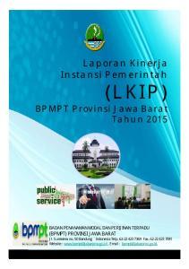 (LKIP) Laporan Kinerja Instansi Pemerintah. BPMPT Provinsi Jawa Barat Tahun 2015