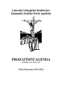 Luterská Liturgická Konference Komunita Svátého Pavla Apoštola PROZATÍMNÍ AGENDA