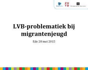 LVB-problematiek bij migrantenjeugd. Ede 28 mei 2015