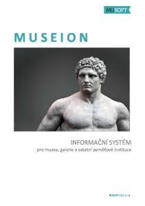 M U S E I O N. INFORMAČNÍ SYSTÉM pro muzea, galerie a ostatní paměťové instituce. MUSOFT.CZ, s.r.o