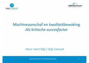 Machineaanschaf en kwaliteitbewaking Als kritische succesfactor