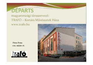 magyarországi társszervező: TRAFÓ Kortárs Művészetek Háza  Péter Petra május 26