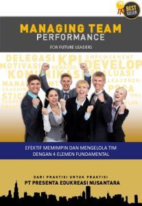 MANAGING TEAM PERFORMANCE FOR FUTURE LEADERS KPI REWARDS EFEKTIF MEMIMPIN DAN MENGELOLA TIM DENGAN 4 ELEMEN FUNDAMENTAL