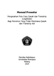 Manual Prosedur. Pengesahan Foto Copy Ijazah dan Transkrip (Legalisasi) Bagi Pemohon Yang Tidak Membawa Ijazah dan Transkrip Asli