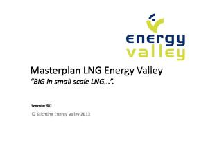 MasterplanLNG Energy Valley BIG in small scale LNG
