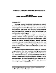 MEMBANGUN PEMAAFAN PADA ANAK KORBAN PERCERAIAN. Imam Setyawan Program Studi Psikologi Universitas Diponegoro Semarang