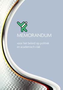 MEMORANDUM. voor het beleid op politiek en academisch vlak