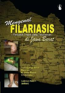 MENGENAL FILARIASIS DI JAWA BARAT Penyakit Tropis yang Terabaikan