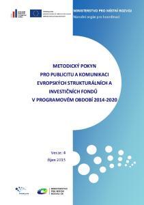 METODICKÝ POKYN PRO PUBLICITU A KOMUNIKACI EVROPSKÝCH STRUKTURÁLNÍCH A INVESTIČNÍCH FONDŮ V PROGRAMOVÉM OBDOBÍ