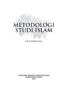 METODOLOGI STUDI ISLAM. Prof. Dr. SUPIANA, M.Ag