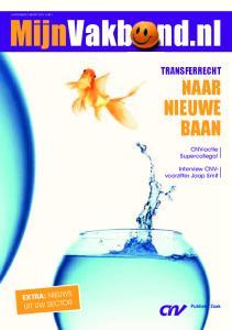 MijnVakb nd.nl NIEUWE BAAN NAAR TRANSFERRECHT. EXTRA: nieuws Uit UW SeCtOr. CNV-actie Supercollega! JAARGANG 5 MAART 2011 NR 1