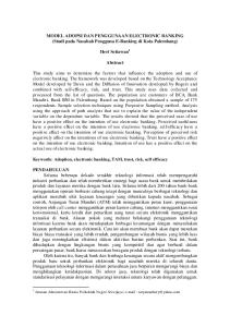 MODEL ADOPSI DAN PENGGUNAAN ELECTRONIC BANKING (Studi pada Nasabah Pengguna E-Banking di Kota Palembang) Heri Setiawan 1. Abstract