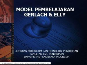 MODEL PEMBELAJARAN GERLACH & ELLY