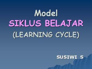 Model SIKLUS BELAJAR (LEARNING CYCLE) SUSIWI S