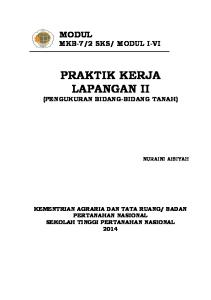 MODUL I-VI PRAKTIK KERJA LAPANGAN II (PENGUKURAN BIDANG-BIDANG TANAH)