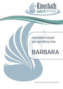 montážní návod pro sprchový box BARBARA Klid a pohodu pro Vaši koupelnu
