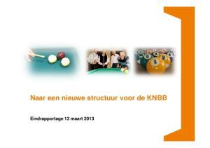 Naar een nieuwe structuur voor de KNBB. Eindrapportage 13 maart 2013