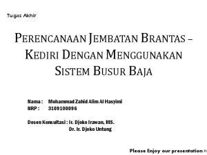 Nama : Mohammad Zahid Alim Al Hasyimi NRP : Dosen Konsultasi : Ir. Djoko Irawan, MS. Dr. Ir. Djoko Untung. Tugas Akhir