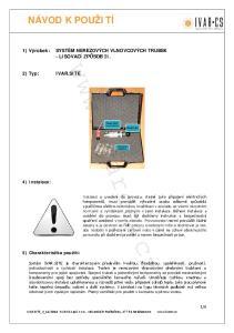 NÁVOD K POUŽITÍ 1) Výrobek: SYSTÉM NEREZOVÝCH VLNOVCOVÝCH TRUBEK - LISOVACÍ ZPŮSOB II. 2) Typ: IVAR