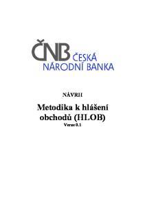 NÁVRH. Metodika k hlášení obchodů (HLOB) Verze 0.1