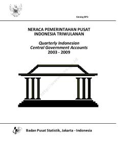NERACA PEMERINTAHAN PUSAT INDONESIA TRIWULANAN Quarterly Indonesian Central Government Accounts