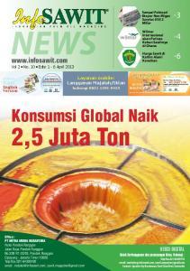 NEWS. 2,5 Juta Ton. Konsumsi Global Naik.  Vol 2 No. 10 Edisi 1-6 April 2013